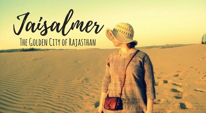 Jaisalmer - the Golden City of Rajasthan