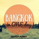 One Day in Bangkok Itinerary - Things to do