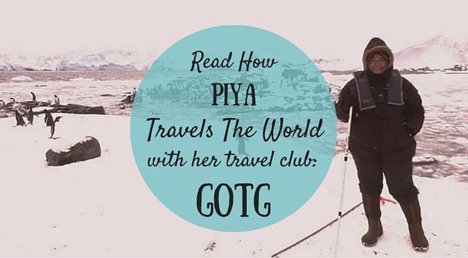 How Piya Created GOTG Club & Travels the World