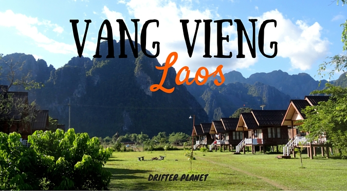 Vang Vieng – A Lazy Party Destination in Laos