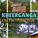 Kheerganga - My Favorite Trek in the Himalayas