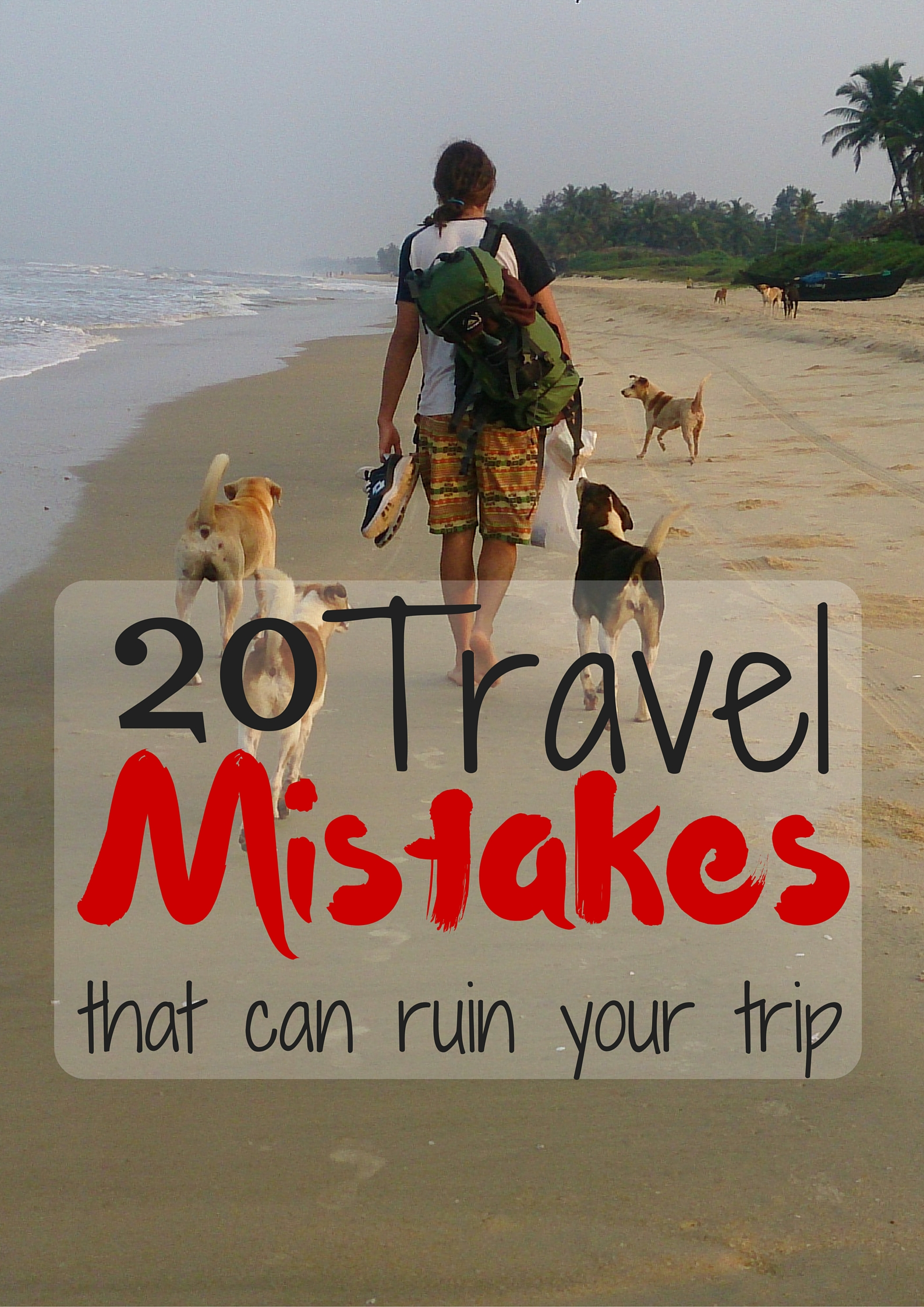 20 Travel Mistakes That Can Ruin Your Trip by Drifter Planet