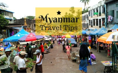 Myanmar Travel Tips – 15 Things to Know Before Visiting Burma