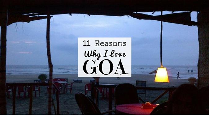 11 Reasons Why I LOVE Goa