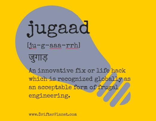 Definition of Jugaad by DrifterPlanet.com