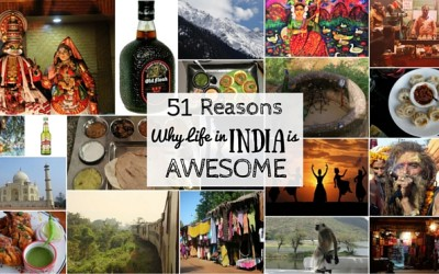 51 Reasons Why Life in India is AWESOME