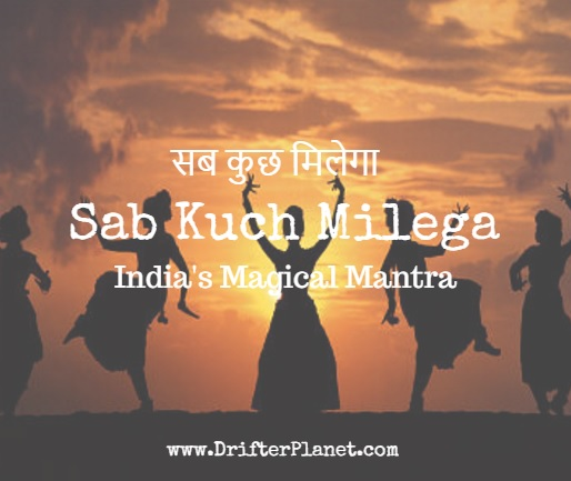 Sab Kuch Milega - Why Life in India is awesome by DrifterPlanet.com