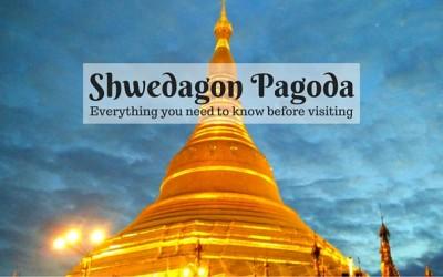 Shwedagon Pagoda of Yangon – fables, facts and tips