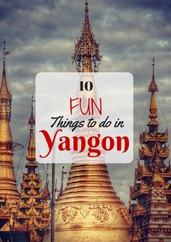 Things to do in Yangon, Myanmar
