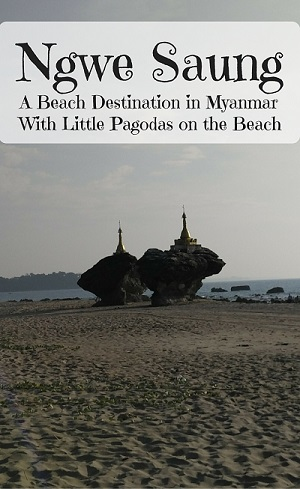 Ngwe Saung - Myanmar's lesser known beach destination which is easily accessible from Yangon