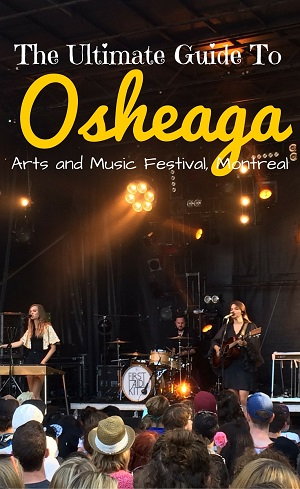Ultimate Guide to Osheaga Music Festival in Montreal, Canada