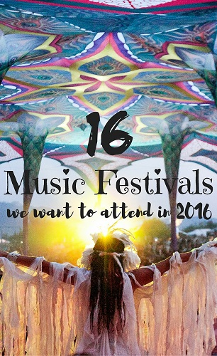16 Music Festivals We want to attend in 2016