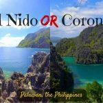 El Nido or Coron? A Comparison of Palawan's top destinations