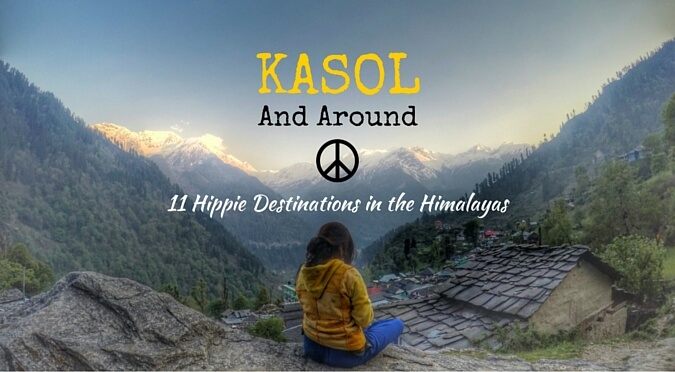 Kasol and Around - 11 Hippie Destinations in the Himalayas, India | Drifter Planet