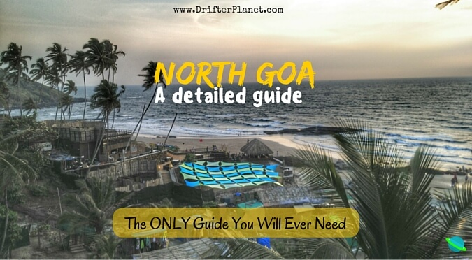 North Goa Beaches and Beyond [+ Video + Map] – Everything You Need to Know