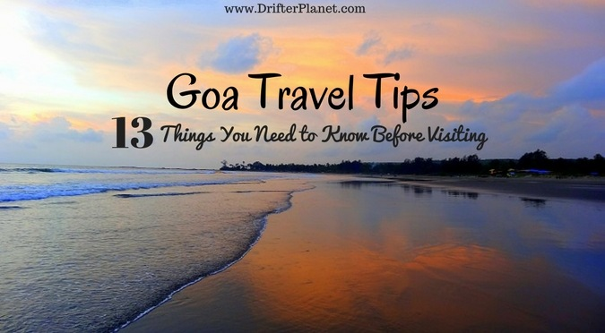 Goa Travel Tips - 13 things you need to know before visiting