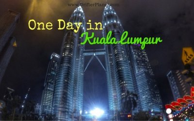 One Day in Kuala Lumpur – Things to do in KL for 1 Day