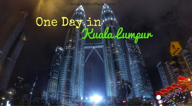 One Day in Kuala Lumpur - Things to do