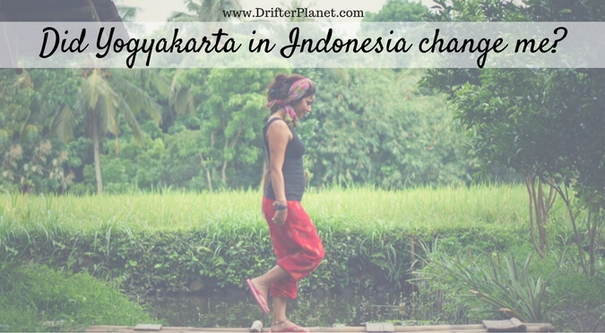 Did Yogyakarta in Indonesia change me as a traveler