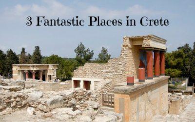 3 Fantastic Places in Crete
