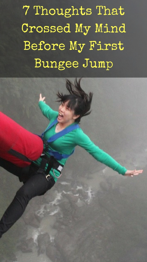 7 Thoughts That Crossed My Mind Before My First Bungee Jump - pin