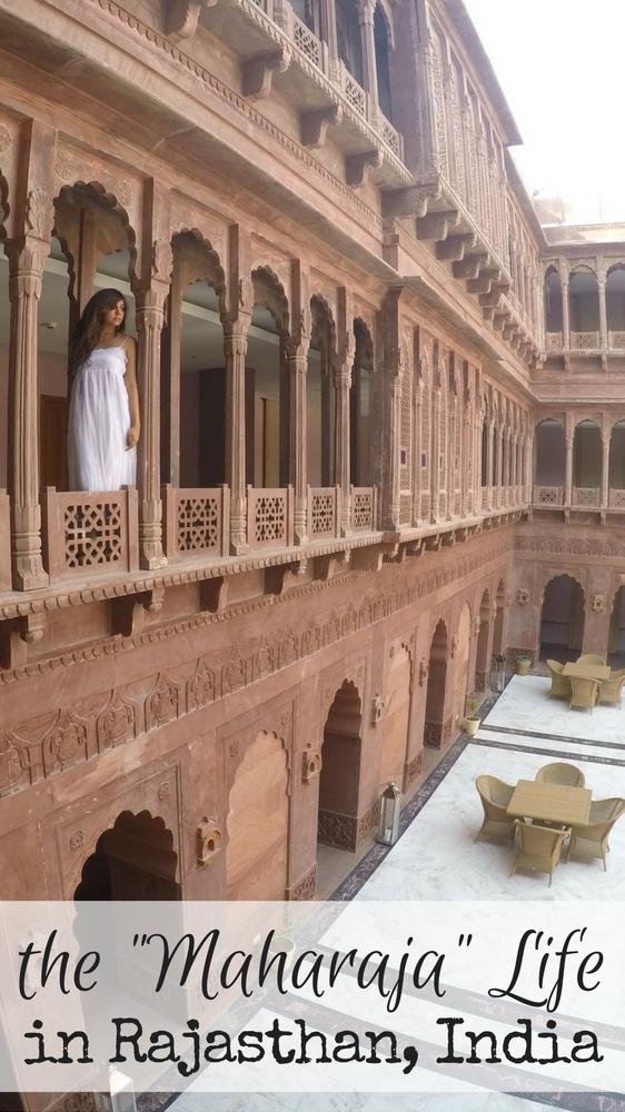 Living life Maharani style - How to experience the Maharaja life in Bikaner, Rajasthan, India