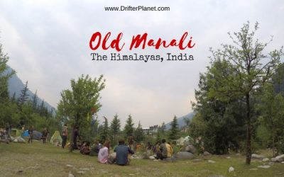 Why I love Visiting Old Manali in Himachal Pradesh, India