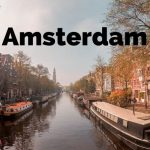 [2021 Update] Amsterdam Travel Tips – Things to Know Before Visiting Amsterdam