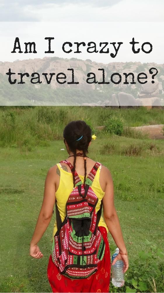Am I crazy to travel alone?