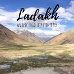 Ladakh Road Trip - Itinerary, Stories and Madness