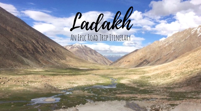 Ladakh Road Trip – Itinerary, Stories and Madness