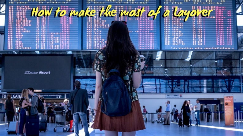 Step by Step Guide to Making the Most of an International Layover [Anywhere In The World] | Drifter Planet