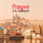 How to Spend 2 Days in Prague - Itinerary + Walking Map [Czech Republic]