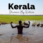 Why Kerala Will Win Your Heart - Human By Nature