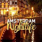 The Ultimate Amsterdam Nightlife Guide: Best Nightclubs + Tips