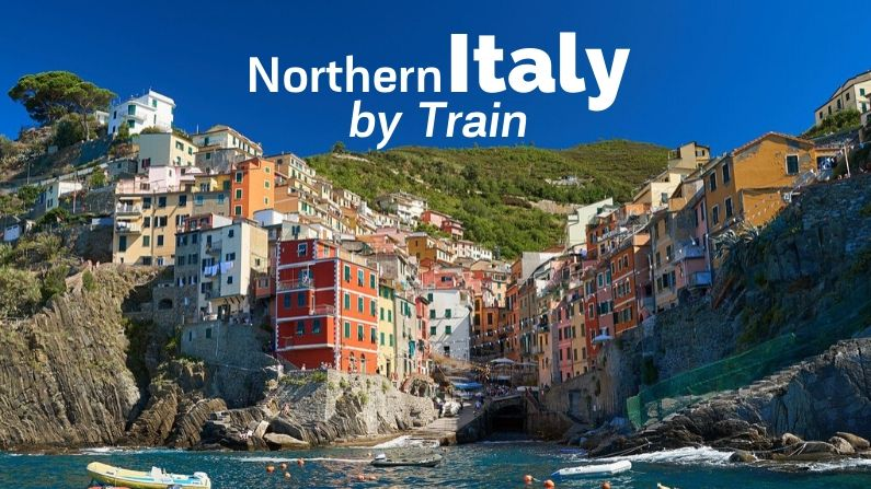 Northern Italy by Train Itinerary: Where to Go + How to do it + Info