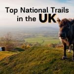 The Best National Trails in the UK: Our Top 7 Picks