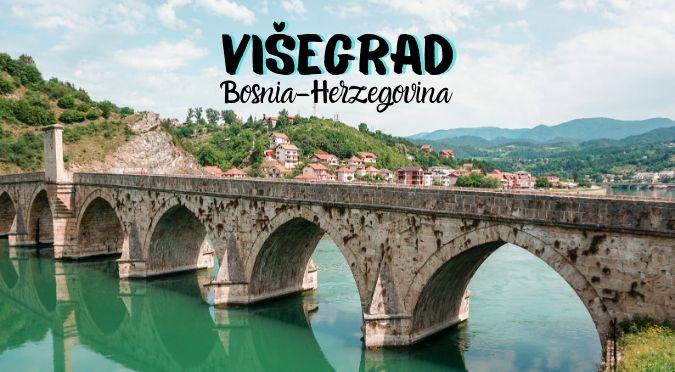Visegrad, Bosnia & Herzegovina - the Bridge on the Drina