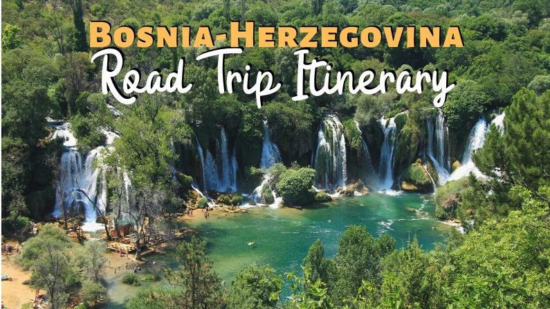 Bosnia Road Trip: Itinerary for Bosnia-Herzegovina [10 Days] in the Balkans