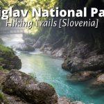 Triglav National Park Hiking Guide: Top Trails + Tips + Camping Sites [Slovenia]