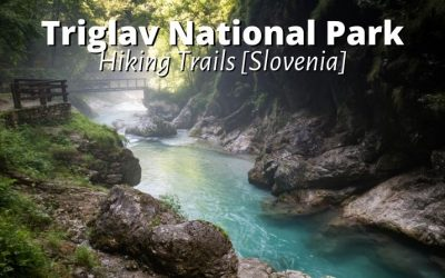 Triglav National Park Hiking Guide: Top Trails + Tips + Camping Sites [Slovenia]
