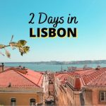 2 Days in Lisbon Itinerary: Fall in LOVE with Lisbon, Portugal