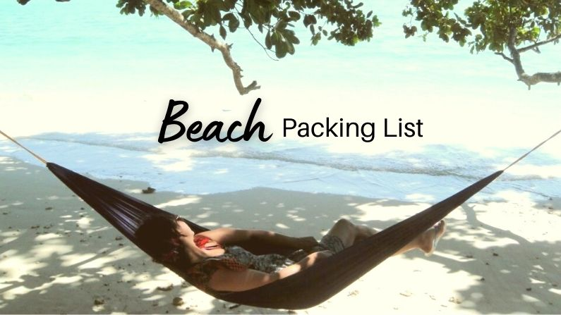 Beach Packing List: Must Haves for a Beach Day + Tropical Vacations