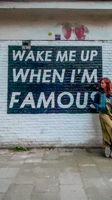 Wake me up when I'm famous sign in Amsterdam